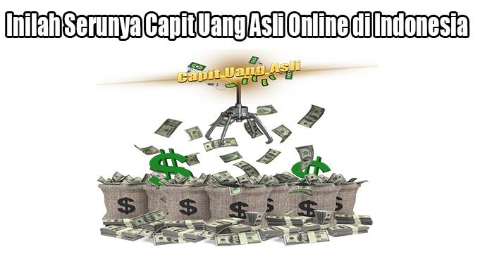 Inilah Serunya Capit Uang Asli Online di Indonesia